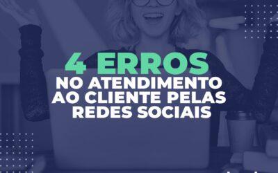 4 erros no atendimento pelas redes sociais